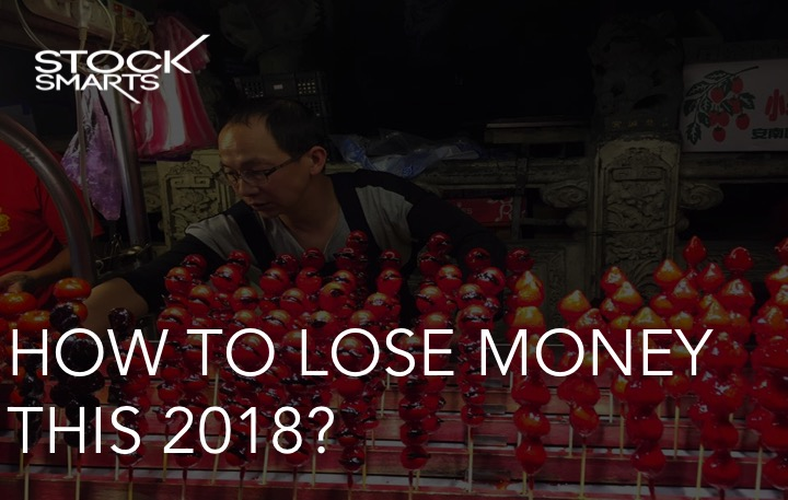 HOW TO LOSE MONEY THIS 2018?