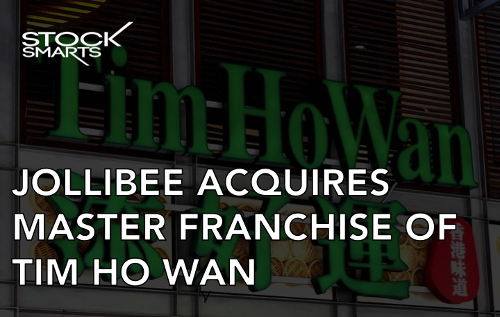 JOLLIBEE ACQUIRES MASTER FRANCHISE OF TIM HO WAN